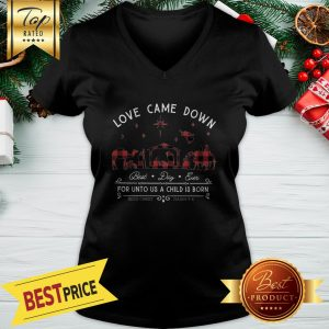 Love Came Down For Unto Us A Child Is Born Christmas V-Neck