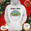 Official Cute I Am Baby Yoda Hoodie