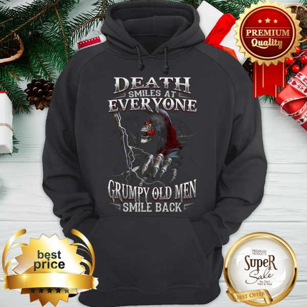 The Death Smiles At Everyone Grumpy Old Men Smile Back Hoodie