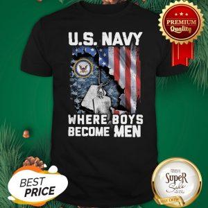 US Navy Where Boys Become Men American Flag Shirt