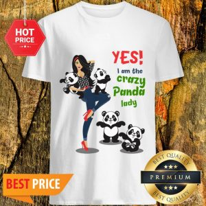 Official Yes I Am The Crazy Panda Lady Shirt