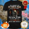 Nice I'm A Grumpy Old October Man Im Too Old To Fight Too Slow To Run Shirt