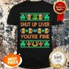 Nice Shut Up Liver You're Fine St Patricks Day Ugly Holiday Beer Shirt