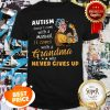Strong Grandma Autism Doesn't Come With A Manual It Comes Shirt