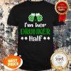 Nice I'm Her Drunker Half Couples Irish Gift St Patricks Day T-shirt