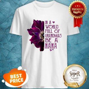 Nice In A World Full Of Grandmas Be Nana Purple Anemone Flower Shirt