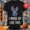 Awesome Stitch – I Woke Up Like This Shirt