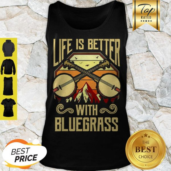 Cute Life Is Better With Bluegrass Tank Top
