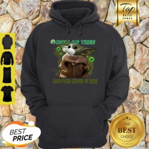 Good Baby Yoda Dollar Tree Survived Covid 19 2020 Hoodie