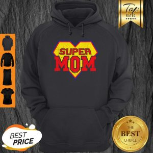Official Super Mom Funny Superhero Mother's Day Gift Hoodie