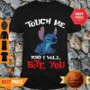 Perfect Touch Me And I Will Bite You Stitch Shirt