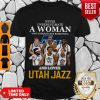 Awesome Never Underestimate A Woman Who Understands Basketball Utah Jazz Shirt