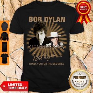 Nice Bob Dylan 61st Anniversary Thank You For The Memories Signature Shirt