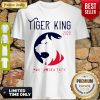 Perfect Tiger King 2020 Make America Exotic Shirt