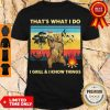 Official Bear That's What I Do I Grill & I Know Things Vintage Shirt
