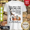 Top Once Upon A Time There Was A Girl Who Really Loved Cats And Tattoos Shirt