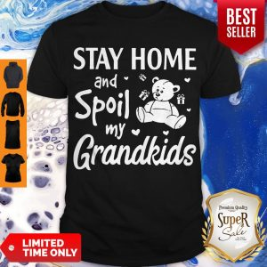 Perfect Stay Home And Spoil My Grandkids Shirt