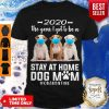 Funny 2020 The Year I Got To Be A Stay At Home PitBull Dog Mom Quarantine Shirt