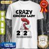 Top Crazy Chicken Lady 2020 #Quarantined Shirt