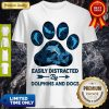 Top Dog Paw Dolphins Easily Distracted By Dolphins And Dogs Shirt