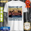 Perfect Wake Me Up When Camping Is Back Vintage Shirt