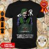 Perfect Heath Ledger Joker Smile And Put On A Happy Face Shirt