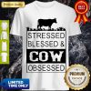 Good Stressed Blessedcow Obsessed Shirt