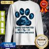 Top Dog Paw Dolphins Easily Distracted By Dolphins And Dogs Sweatshirt