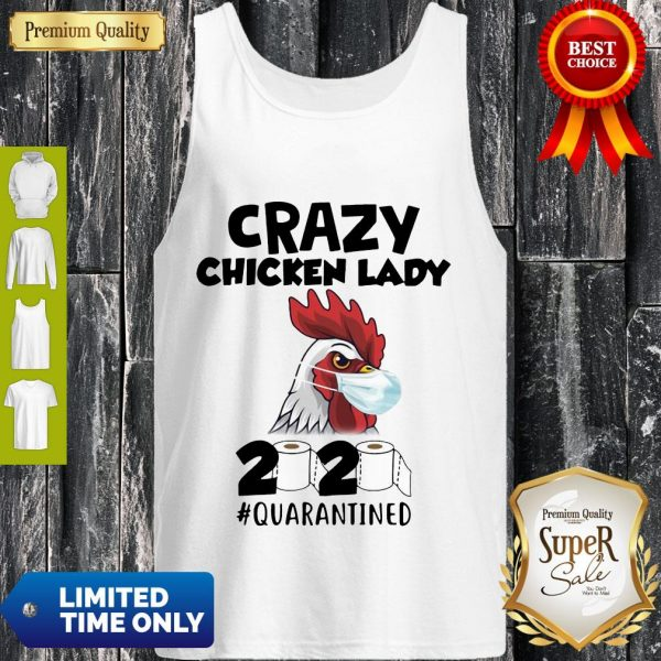 Top Crazy Chicken Lady 2020 #Quarantined Tank Top