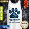 Top Dog Paw Dolphins Easily Distracted By Dolphins And Dogs Tank Top