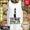 Awesome Ot Come Here World Im Tryna Tune Ya Straya Bin Outing 2020 Tank Top