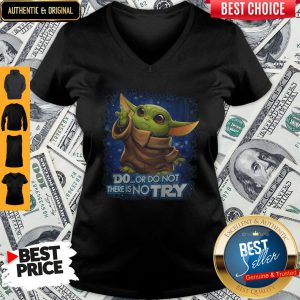 Baby Yoda Disney Do Or Do Not There No Try V-neck