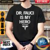 Dr Fauci Is My Hero Shirt