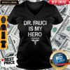 Dr Fauci Is My Hero V-neck