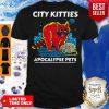 Funny City Kitties Apocalypse Pets Shirt