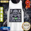 Nice Skull 2020 Fuck Coronavirus Let_S Ride Tank Top