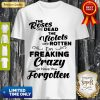 Official The Roses Are Dead And The Violets Are Rotten Im Freaking Crazy Shirt