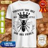 Premium Though She Bee But Little She Bee Fierce Shirt