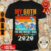 Nice My 60th Birthday The One Where I Was Quarantined 2020 Face Mask Shirt
