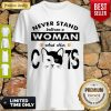 NICE NEVER STAND BETWEEN A WOMAN AND HER CATS PAW SHIRT