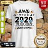 OFFICIAL JUNE BIRTHDAY 2020 MASK THE ONE WHERE I CELEBRATE MY BIRTHDAY IN QUARANTINE SHIRT