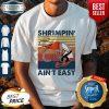 Shrimpin' Ain't Easy Vintage Shirt