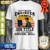 Vintage Software Engineering It's Not A Job Title Its A 2020 Survival Skill Shirt