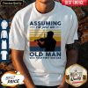 Violinist Assuming I'm Just An Old An Old Man Was Your First Mistake Vintage Shirt