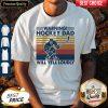 Warning Hockey Dad Will Yell Loudly Vintage Shirt