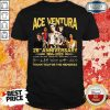 ACE Ventura 26th Anniversary 1994-2020 Thank You For The Memories Signatures Shirt