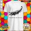 Crocodile Fuck Around And Find Out Shirt