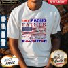 I Am A Proud Father Of A Freaking Awesome Daughter American Flag Shirt
