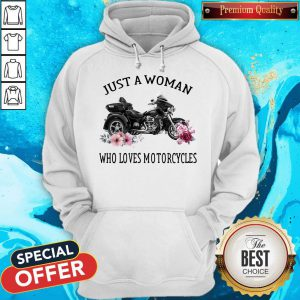 Just A Woman Who Loves Motorcycles Hoodie