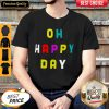Official Oh Happy Day Shirt